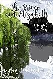 The Prince & Elizabeth A Fairytale Love Story: A Pride & Prejudice Variation (English Edition)