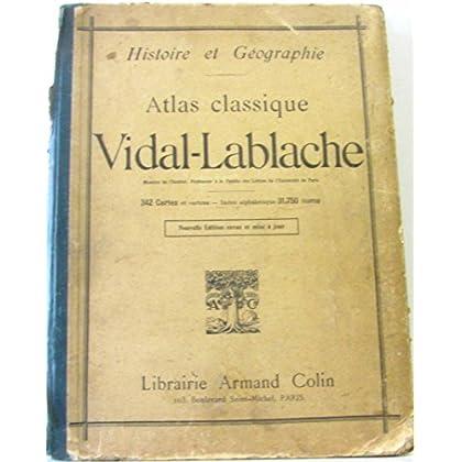 Histoire et géographie, atlas classique vidal-lablache (grand format, 342 carttes et cartons, index alphabétique 31750 noms