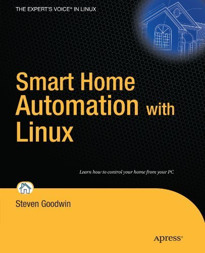 Smart Home Automation with Linux (Expert's Voice in Linux) by Steven Goodwin (2010-03-28) par Steven Goodwin