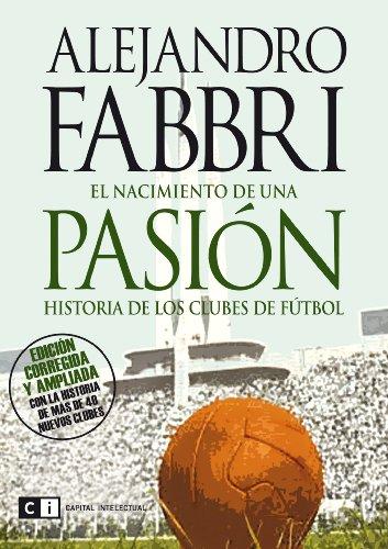 EL NACIMIENTO DE UNA PASIÓN por ALEJANDRO FABBRI