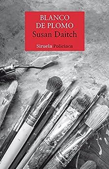 Blanco de plomo (Nuevos Tiempos) de [Daitch, Susan]