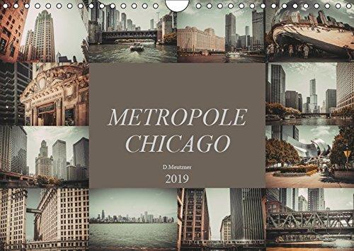 Metropole Chicago (Wandkalender 2019 DIN A4 quer): Der Fotograf Dirk Meutzner nimmt Sie mit auf eine Reise durch die Metropole Chicago (Monatskalender, 14 Seiten ) (CALVENDO Orte)