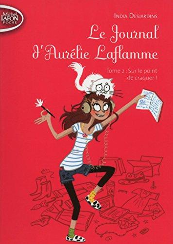 Le Journal d'Aurélie Laflamme T02 Sur le point de craquer ! (2)