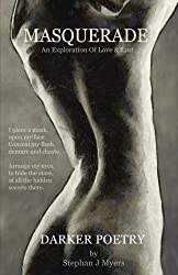 Masquerade: An Exploration Of Love & Lust: Volume 2 (Poems By Stephan J Myers)