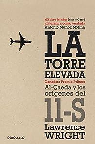La torre elevada: Al-Qaeda y los orígenes del 11-S par Lawrence Wright