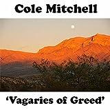Vagaries of Greed
