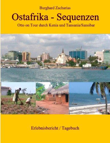 Ostafrika - Sequenzen: Otto on Tour in Kenia und Tansania/Sansibar