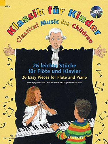 Klassik für Kinder: 26 leichte Stücke. Flöte und Klavier. Ausgabe mit CD. - Flöte Für Anfänger-musik-bücher