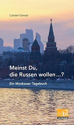 Buchseite und Rezensionen zu 'Meinst Du, die Russen wollen...: Ein Moskauer Tagebuch' von Carsten Gansel