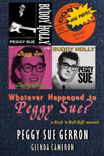Whatever Happened to Peggy Sue?: a Rock 'n Roll Riff memoir