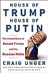 House of Trump, House of Putin par Unger