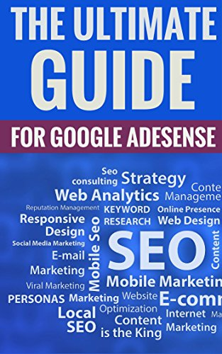 The Ultimate Guide To Google Adsense - Facts And Tips For Google Adsense Users (English