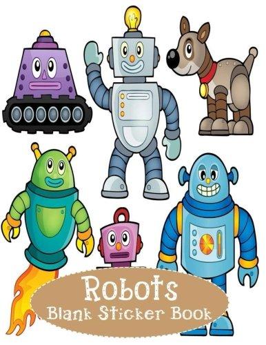 Robots Blank Sticker Book: Blank Sticker Book with Robots Theme For Children 8.5 x 11, 100 Pages: Volume 10 por Alia Leone