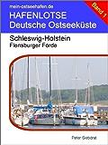 Hafenlotse Flensburger Förde (Hafenlotse Deutsche Ostseeküste 1)