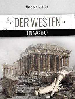 Der Westen. Ein Nachruf von [Müller, Andreas]