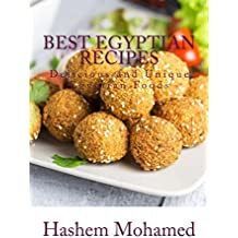 Best Egyptian Recipes: Delicious and Unique  Egyptian  Foods (English Edition)