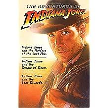 The Adventures of Indiana Jones: Indiana Jones and the Raider of the Lost Ark, Indiana Jones and the Temple of Doom, Indiana Jones and the Last Crusade