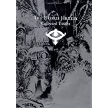 The Horus Heresy: Collected Visions: Iconic images of the Imperium, betrayal and war (Warhammer 40000)