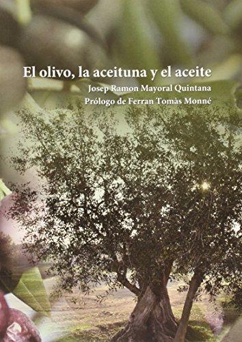 El Olivo, La Aceituna Y El Aceite por Josep Ramon Mayoral Quintana epub