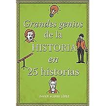 Grandes genios de la historia en 25 historias (No ficción ilustrados)