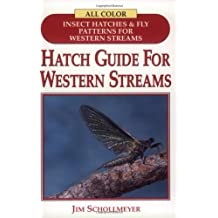 Hatch Guide for Western Streams by Jim Schollmeyer (2003-06-01)