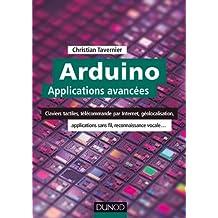 Arduino : Applications avancées - Claviers tactiles, télécommande par Internet, géolocalisation...: Claviers tactiles, télécommande par Internet, géolocalisation, applications sans fil...