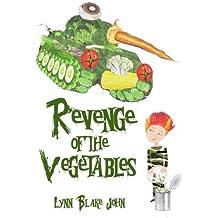 Revenge of the Vegetables by Lynn Blake John (2014-09-22)