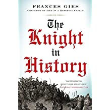 The Knight in History (Medieval Life, Band 3)