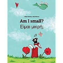 Am I small? Eimai mikre?: Children's Picture Book English-Greek (Bilingual Edition)