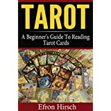 Tarot: A Beginner's Guide To Reading Tarot Cards (Tarot, Tarot card decks, Tarot deck Book 1) (English Edition)