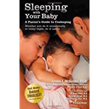 Sleeping with Your Baby: A Parent's Guide to Cosleeping by James J. McKenna (2007-01-01)