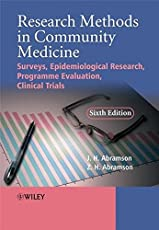 Research Methods in Community Medicine: Surveys, Epidemiological Research, Programme Evaluation, Clinical Trials
