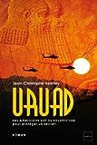 URUAD - Les américains ont-ils envahi l'Irak pour protéger un secret... (French Edition)
