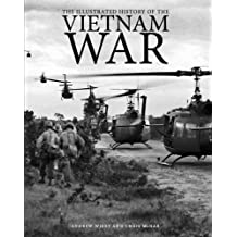 The Illustrated History of the Vietnam War