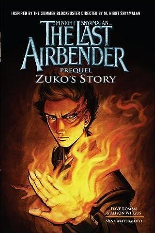 The Last Airbender: Prequel: Zuko's Story by Roman, Dave, Wilgus, Alison (2010) Paperback