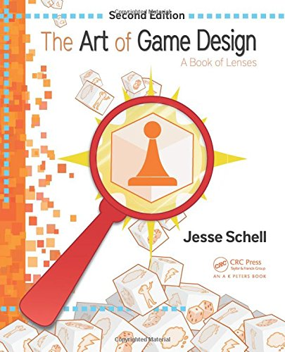 The Art of Game Design: A Book of Lenses, Second Edition.