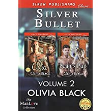 Silver Bullet, Volume 2 [Tiger's Choice: Sean's Pup] (Siren Publishing Classic Manlove) by Olivia Black (2014-06-19)
