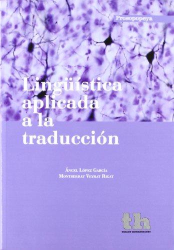 Lingüística aplicada a la traducción (Prosopopeya Manuales) por Ángel López García