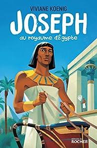 Joseph au royaume d'Egypte par Viviane Koening