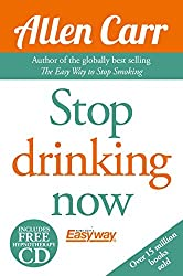 Stop Drinking Now by Allen Carr (2015-01-15)