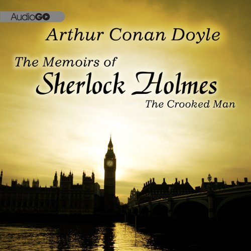 Sherlock Holmes: The Crooked Man  Audiolibri