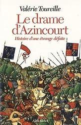 Le Drame d'Azincourt- Histoire d'une Étrange Defaite