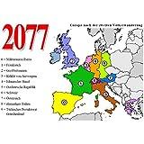 2077: Europa nach der zweiten Völkerwanderung