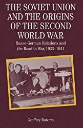The Making of the Twentieth Century: The Soviet Union and the Origins of the Second World War: Russo-German Relations and the Road to War, 1933-1941: ... Relations and the Road to War, 1933-41