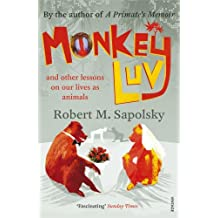 Monkeyluv: And Other Lessons in Our Lives as Animals by Robert M Sapolsky (5-Oct-2006) Paperback