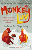 Monkeyluv: And Other Lessons in Our Lives as Animals by Robert M Sapolsky (2006-10-05)