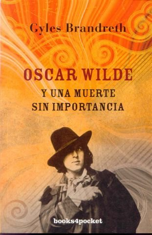 Oscar Wilde y una muerte sin importancia (Books4pocket narrativa)