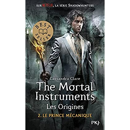The Mortal Instruments, les origines - Tome 02: Le prince mécanique (2)