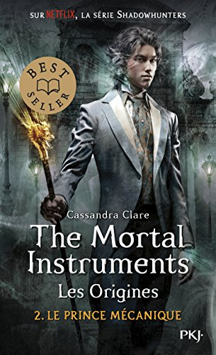 2. The Mortal Instruments, les origines : Le prince mécanique (2)