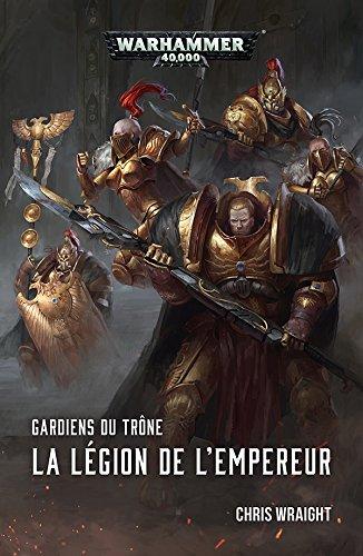 Gardiens du Trone : la Legion de l Empereur